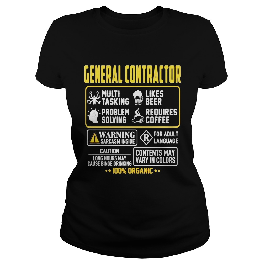 General Contractor Contents may vary in color Warning Sarcasm inside 100 Organic  Classic Ladies