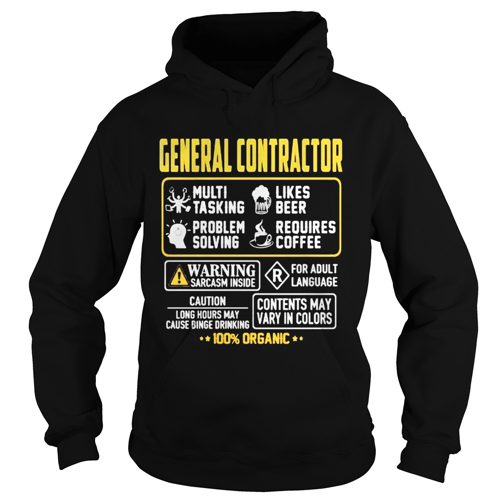 General Contractor Contents may vary in color Warning Sarcasm inside 100 Organic  Hoodie