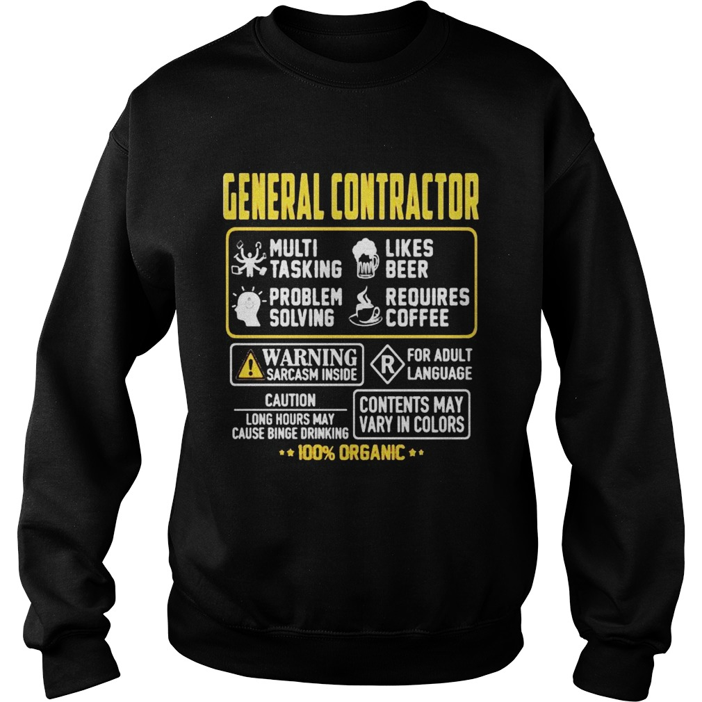 General Contractor Contents may vary in color Warning Sarcasm inside 100 Organic  Sweatshirt