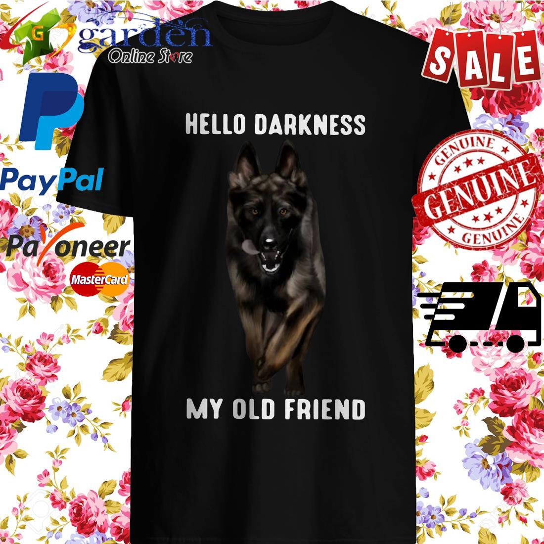 German Shepherd Hello Darkness My Old Friend Shirt