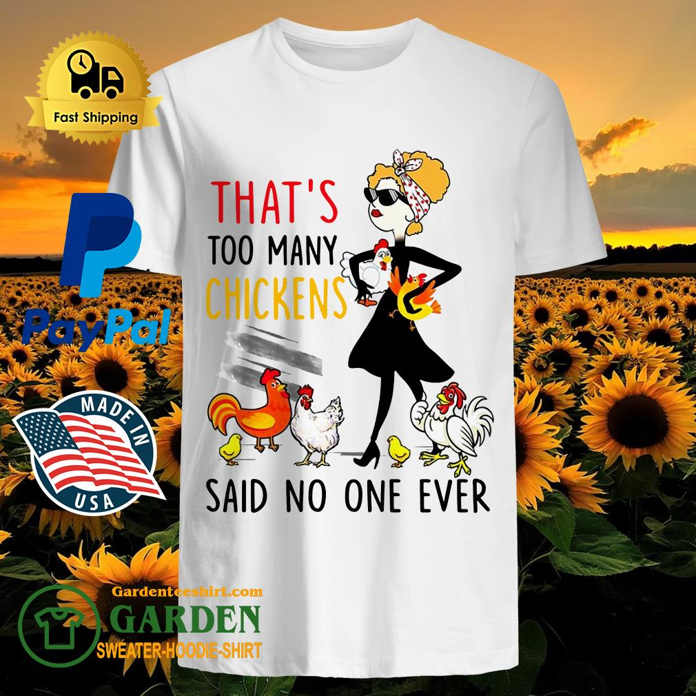 Girl That's Too Many Chickens Said No One Ever shirt