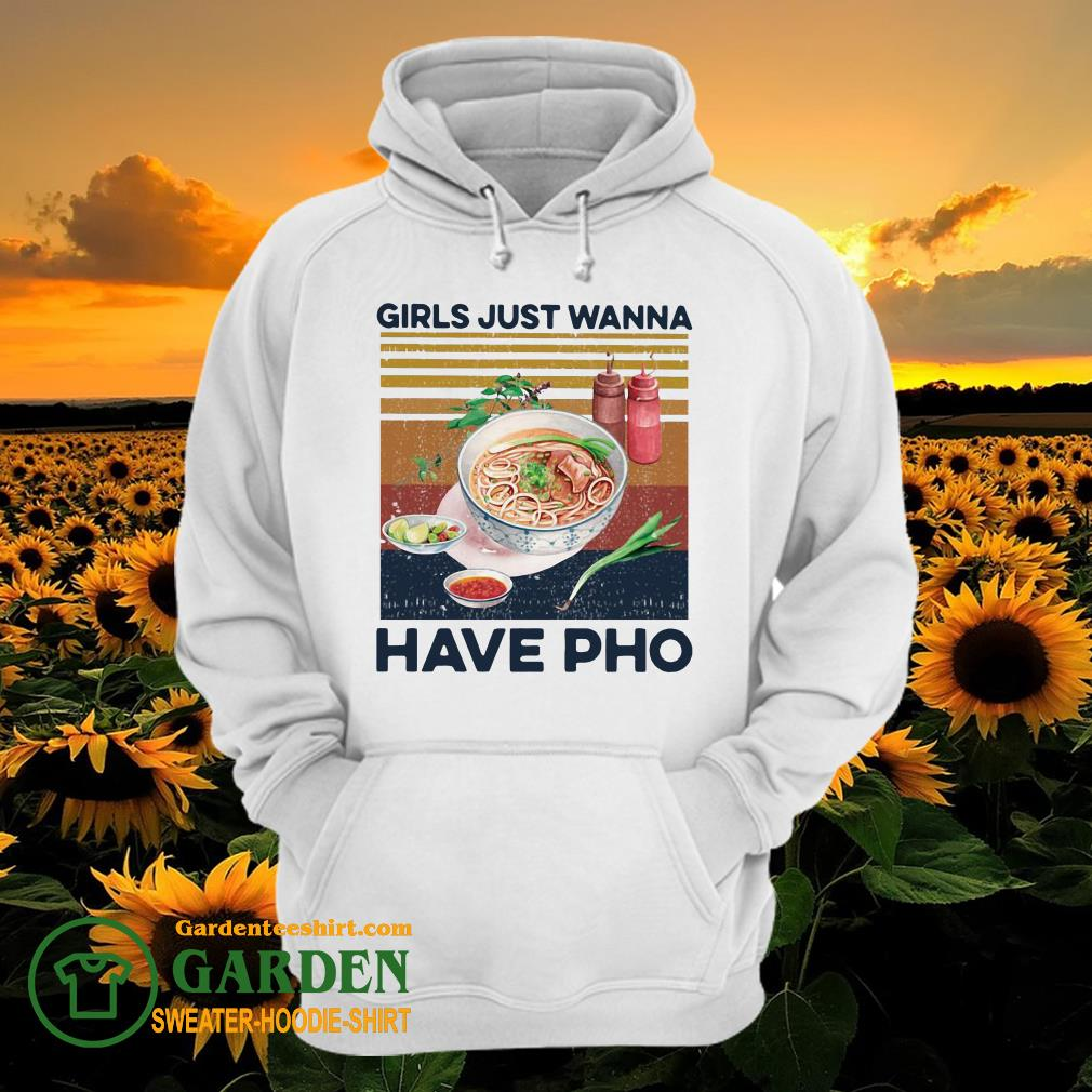 Girls Just Wanna Have Pho Vintage hoodie