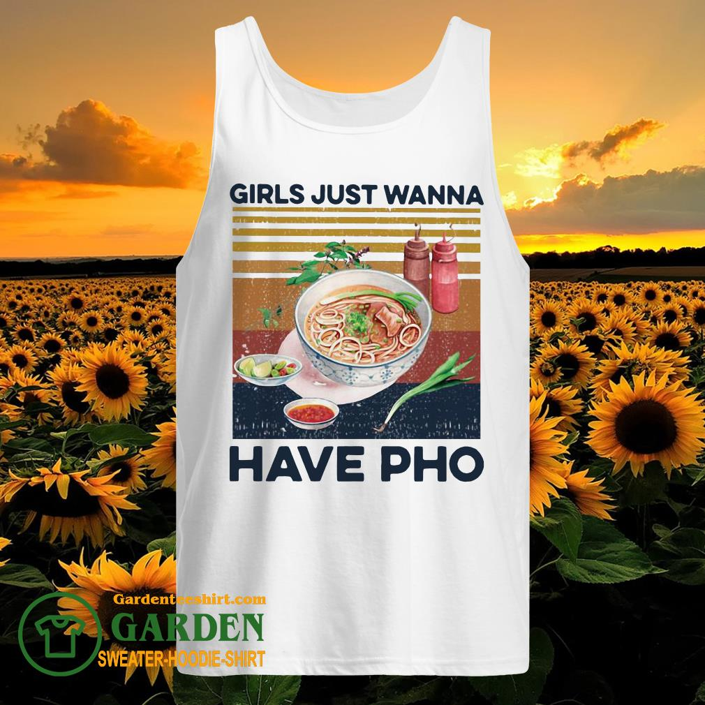 Girls Just Wanna Have Pho Vintage tank top