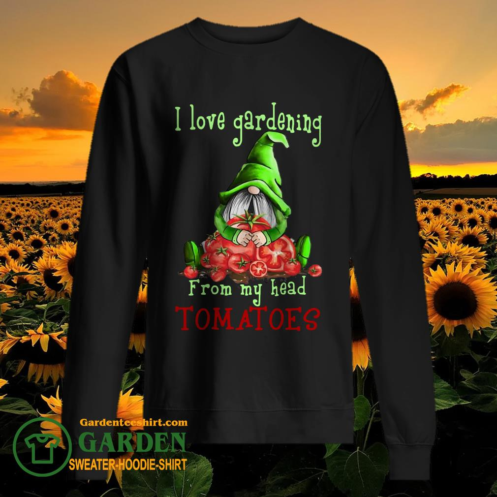 Gnomes I Love Gardening From My Head Tomatoes sweater