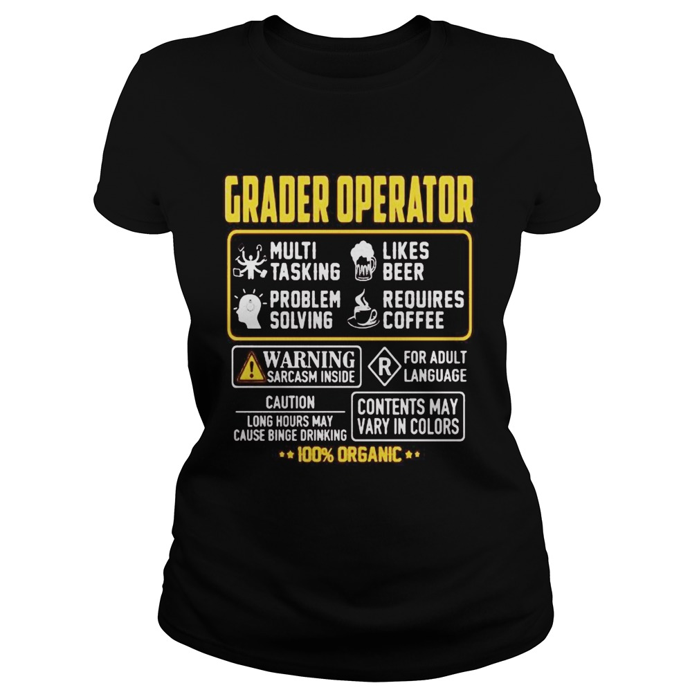 Grader Operator Contents may vary in color Warning Sarcasm inside 100 Organic  Classic Ladies