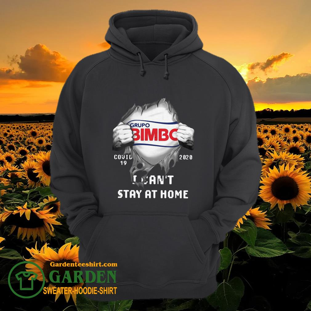 Grupo Bimbo Inside Me Covid-19 2020 I Can't Stay At Home hoodie