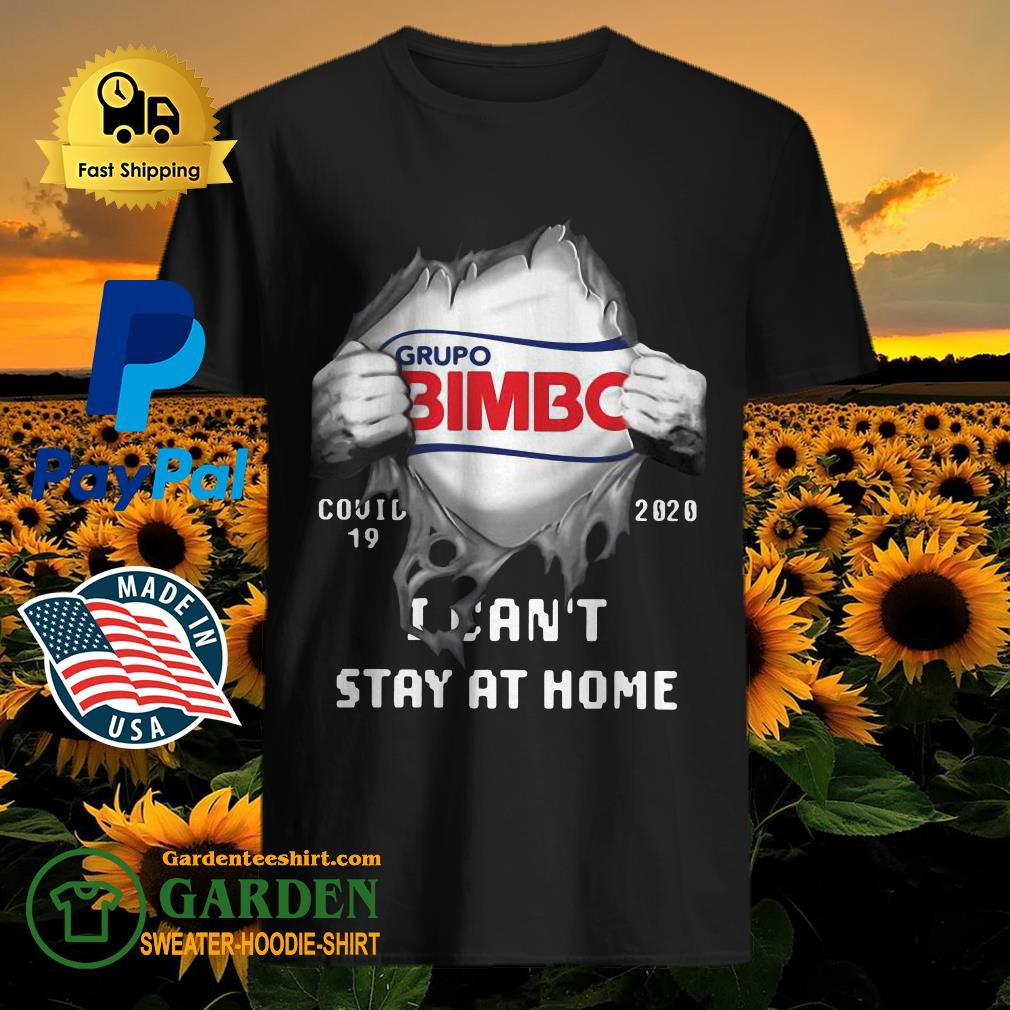 Grupo Bimbo Inside Me Covid-19 2020 I Can't Stay At Home Shirt