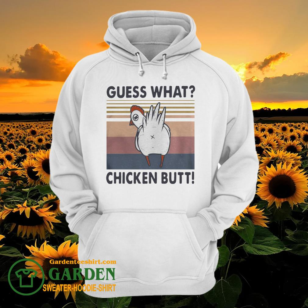 Guess what chicken butt vintage hoodie