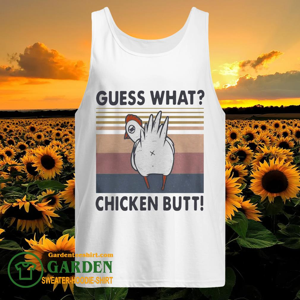 Guess what chicken butt vintage tank top