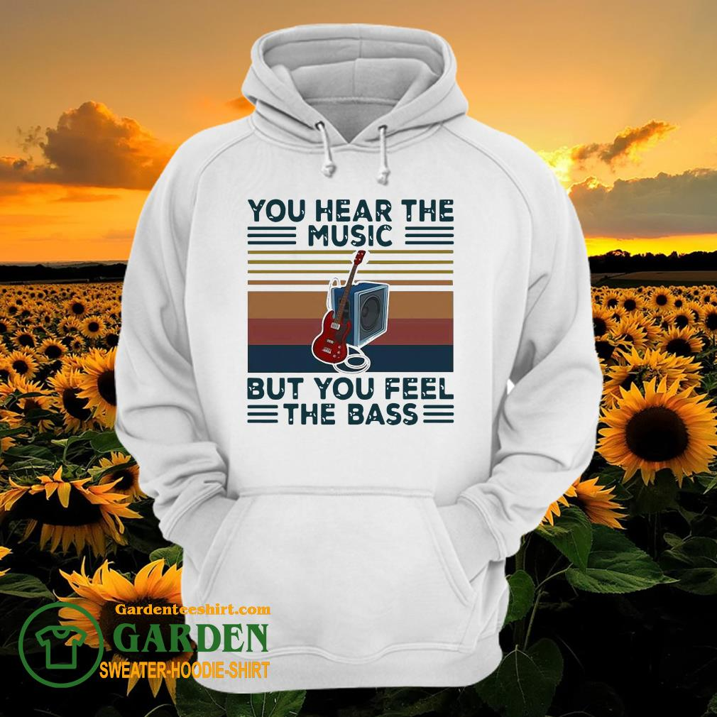 Guitar You Hear The Music But You Feel The Bass Vintage hoodie