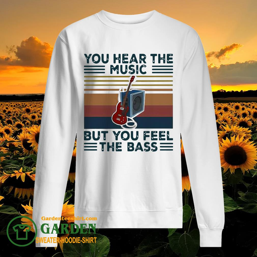 Guitar You Hear The Music But You Feel The Bass Vintage sweater