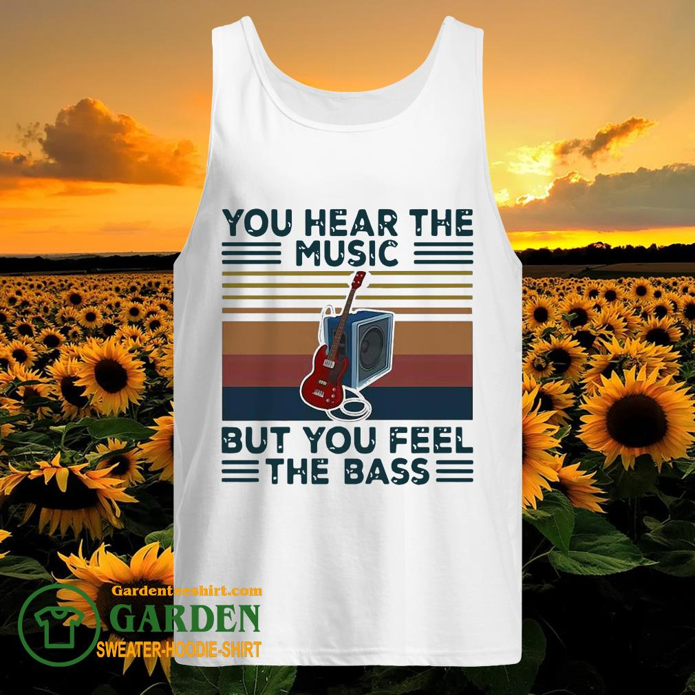 Guitar You Hear The Music But You Feel The Bass Vintage tank top