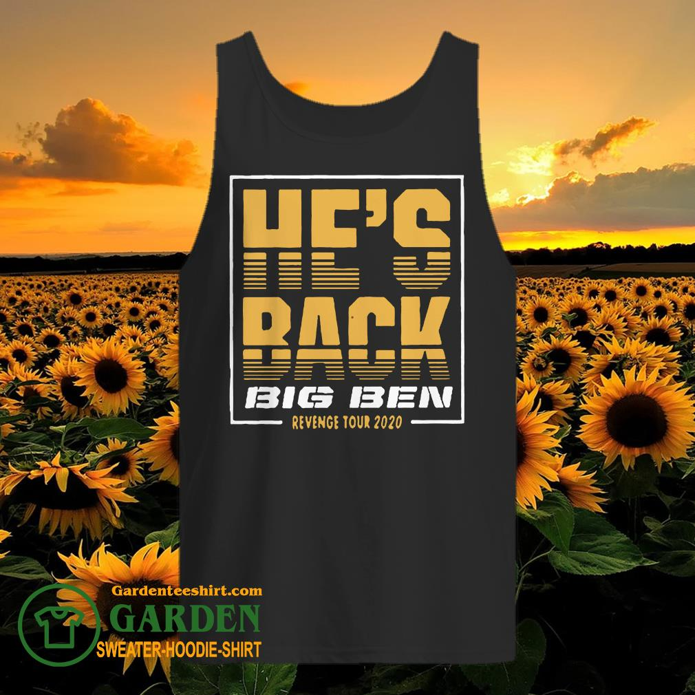 He's Back Big Ben Revenge Tour 2020 tank top
