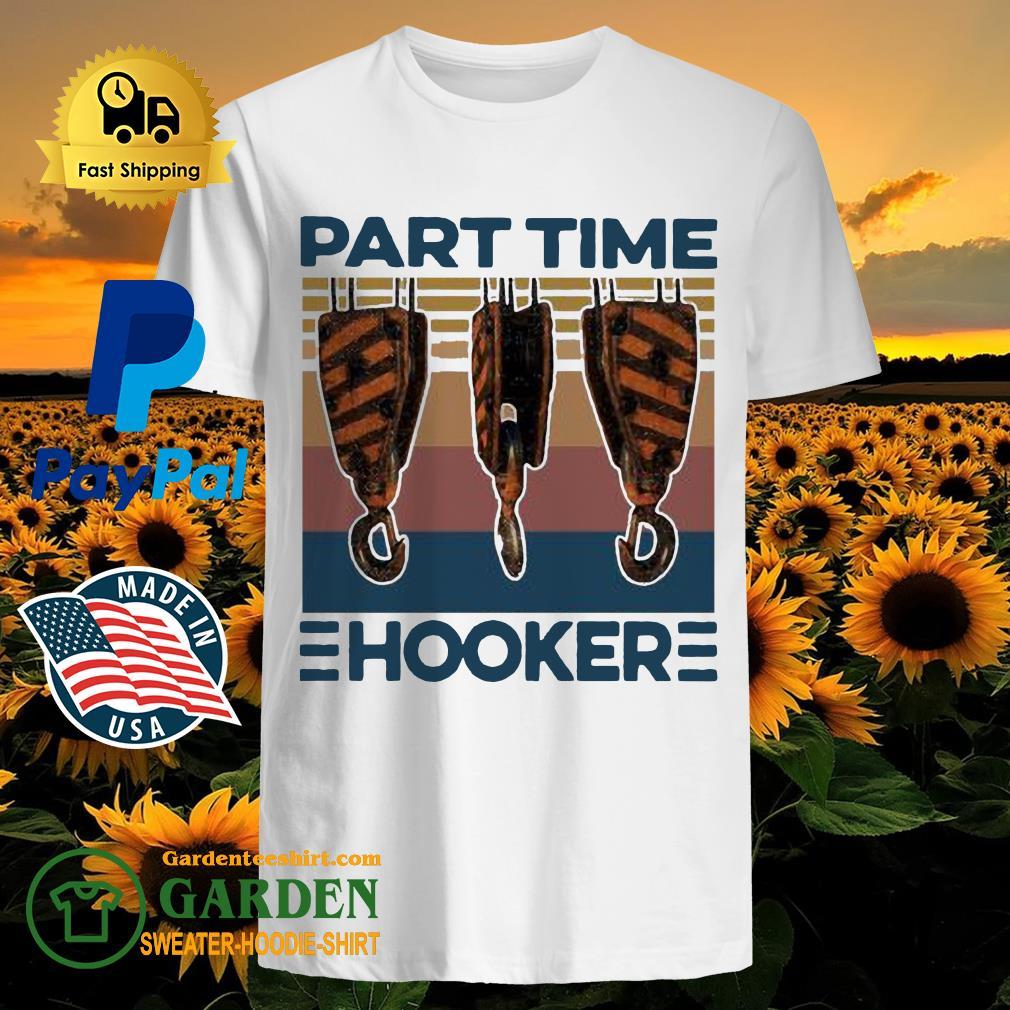 Hook Crane Part Time Hooker Vintage Shirt