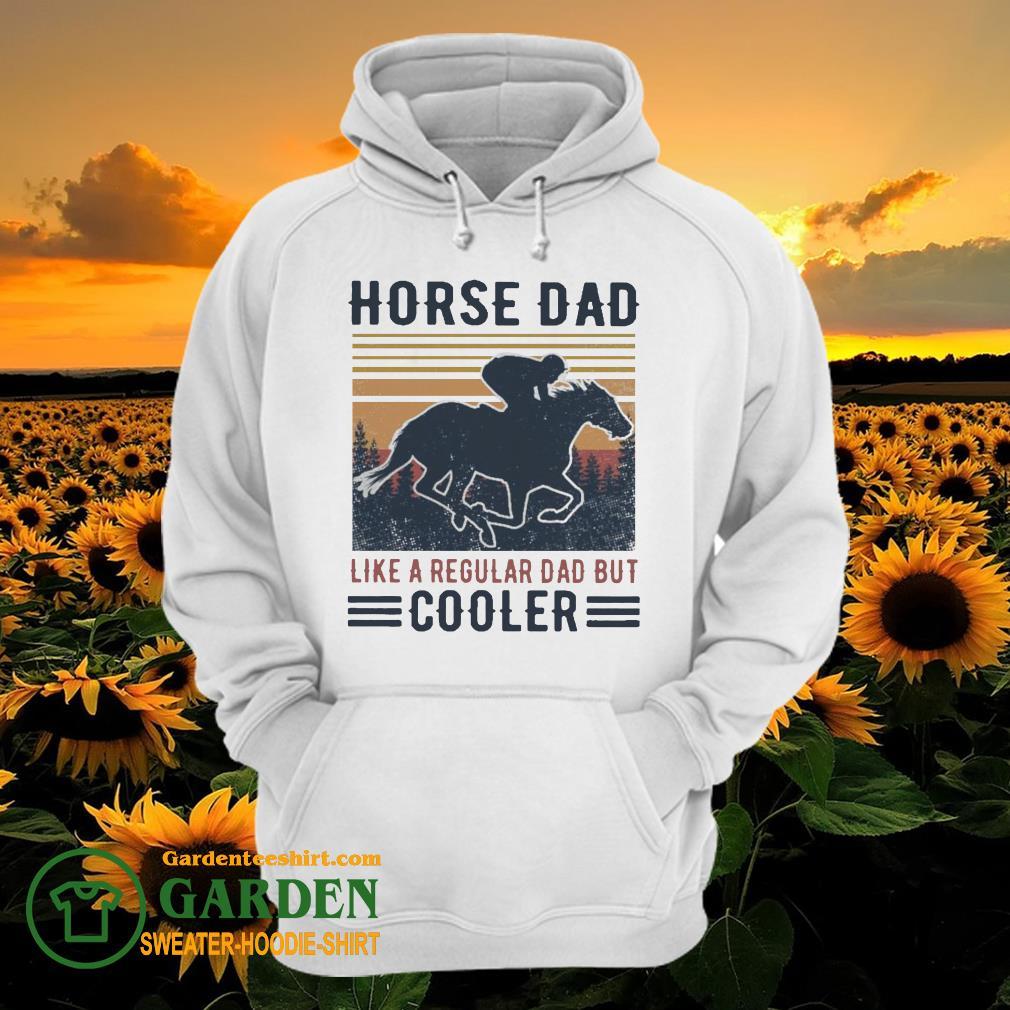 Horse Dad like a regular Dad but Cooler vintage hoodie