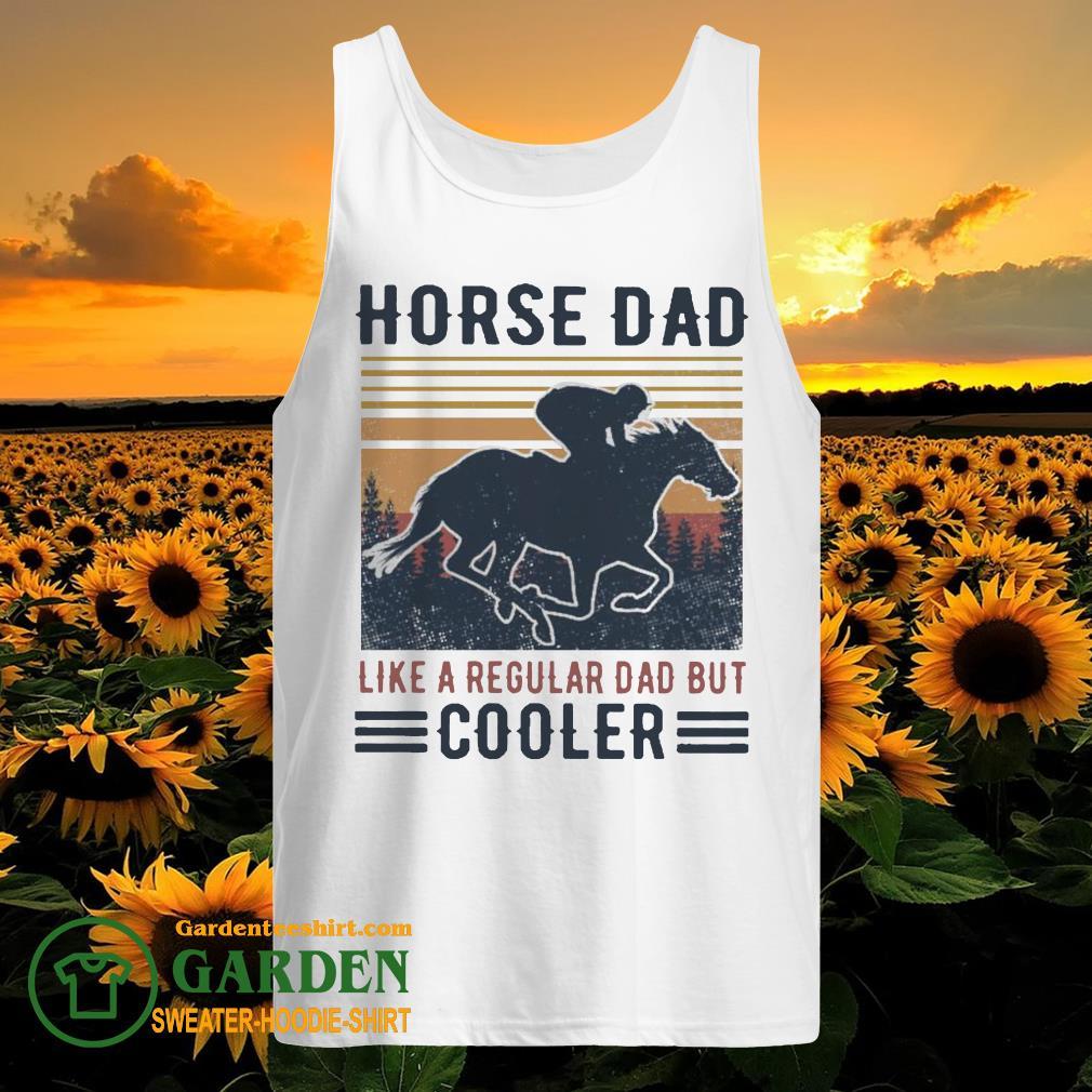Horse Dad like a regular Dad but Cooler vintage tank top