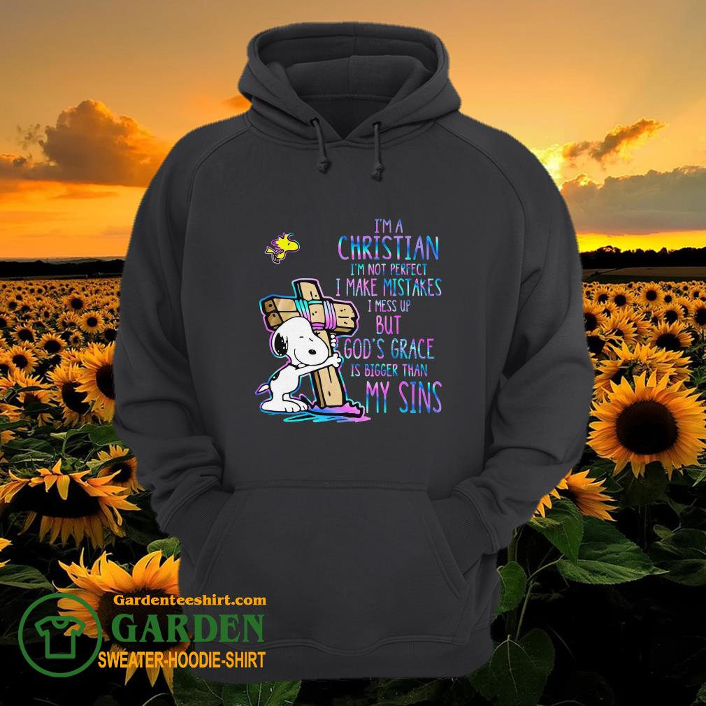 I'm a Christian I'm not perfect I make mistakes I mess up but God's grace is bigger than my sins hoodie