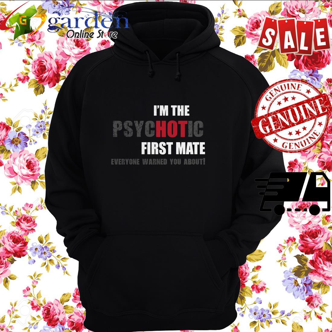 I'm the psycHOTic First Mate fun idea Langarmshirt hoodie