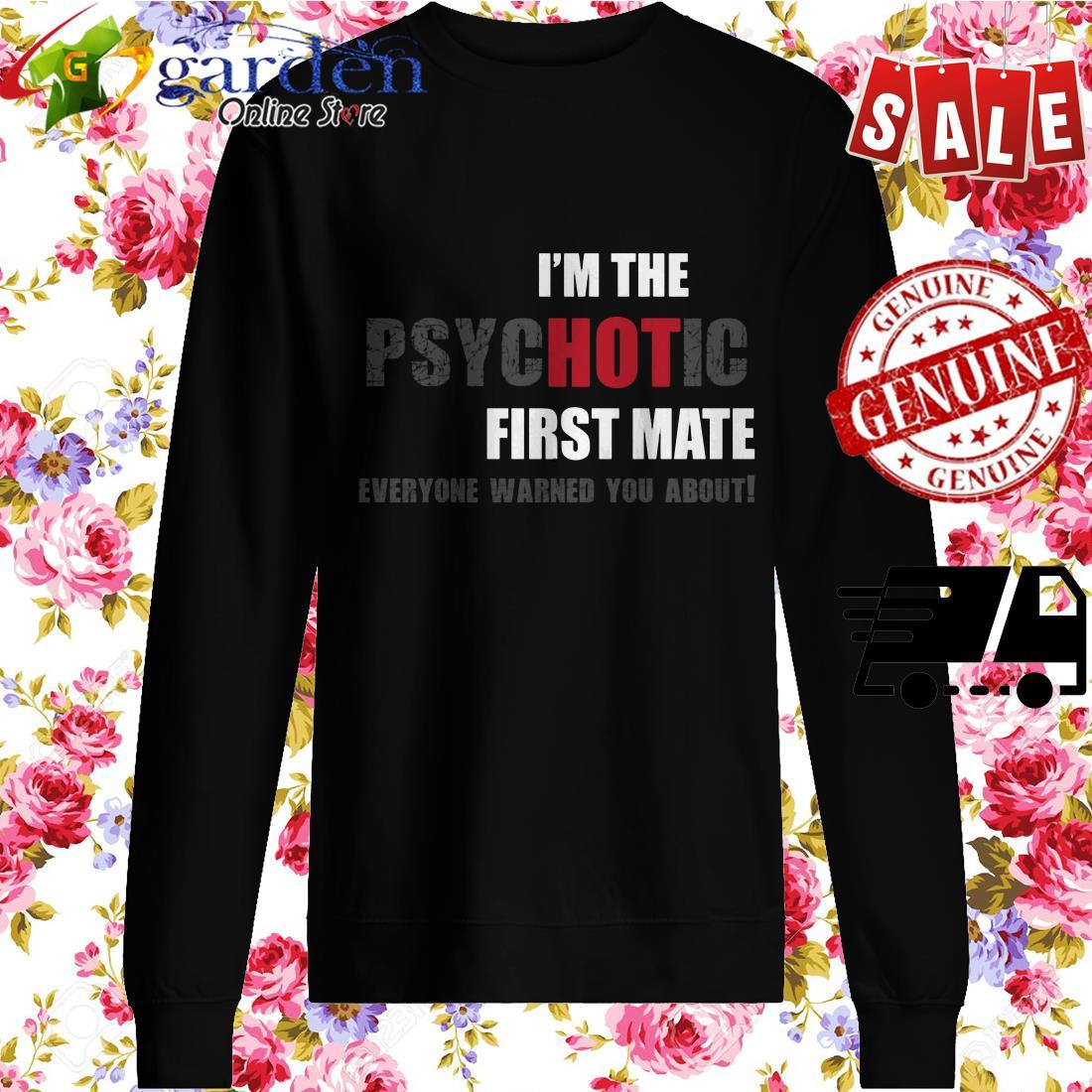 I'm the psycHOTic First Mate fun idea Langarmshirt sweater