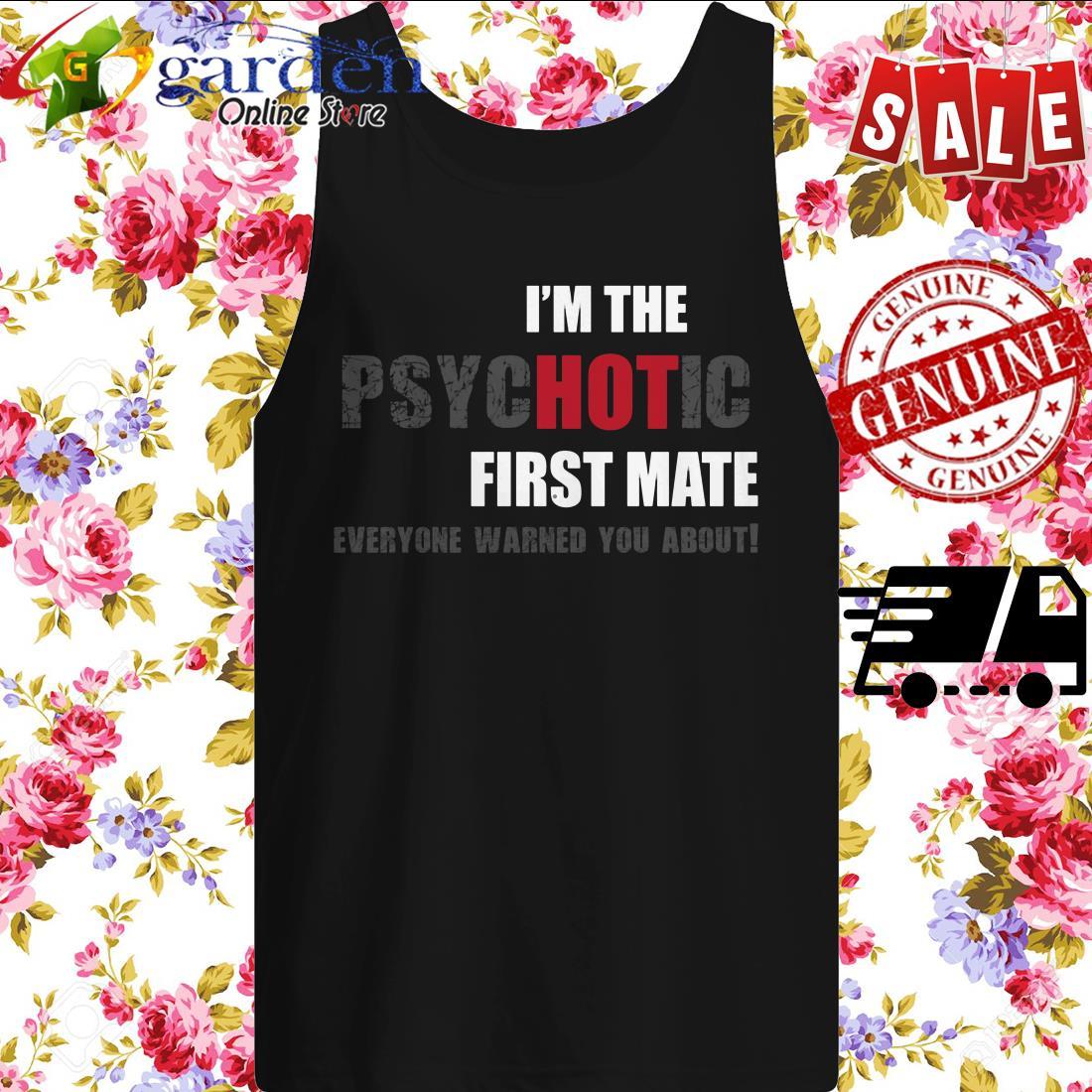 I'm the psycHOTic First Mate fun idea Langarmshirt tank top