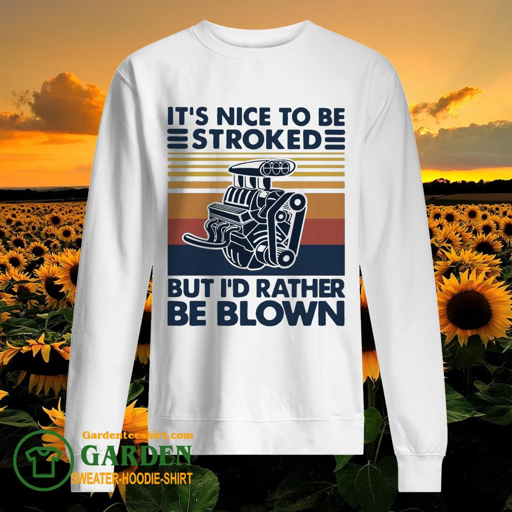 It Nice To Be Stroked But I Rather Be Blown Vintage sweater