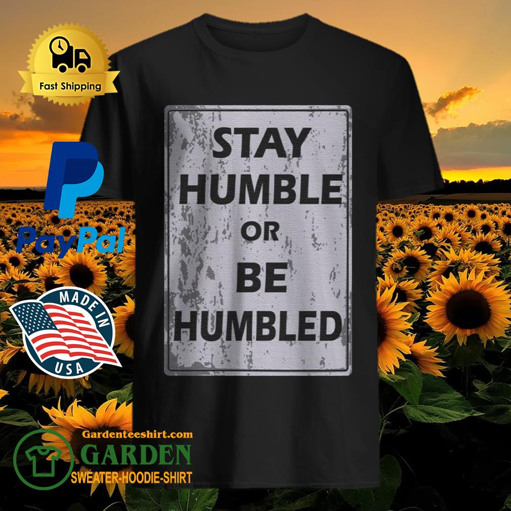 Johnny Depp Stay Humble Or Be Humbled Shirt