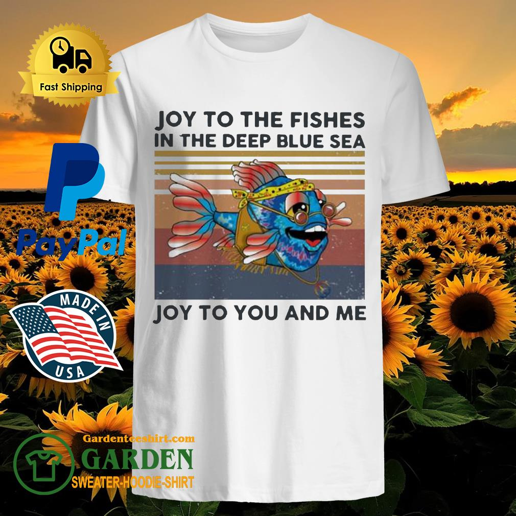 Joy to the fishes in the deep blue sea Joy to you and me vintage shirt