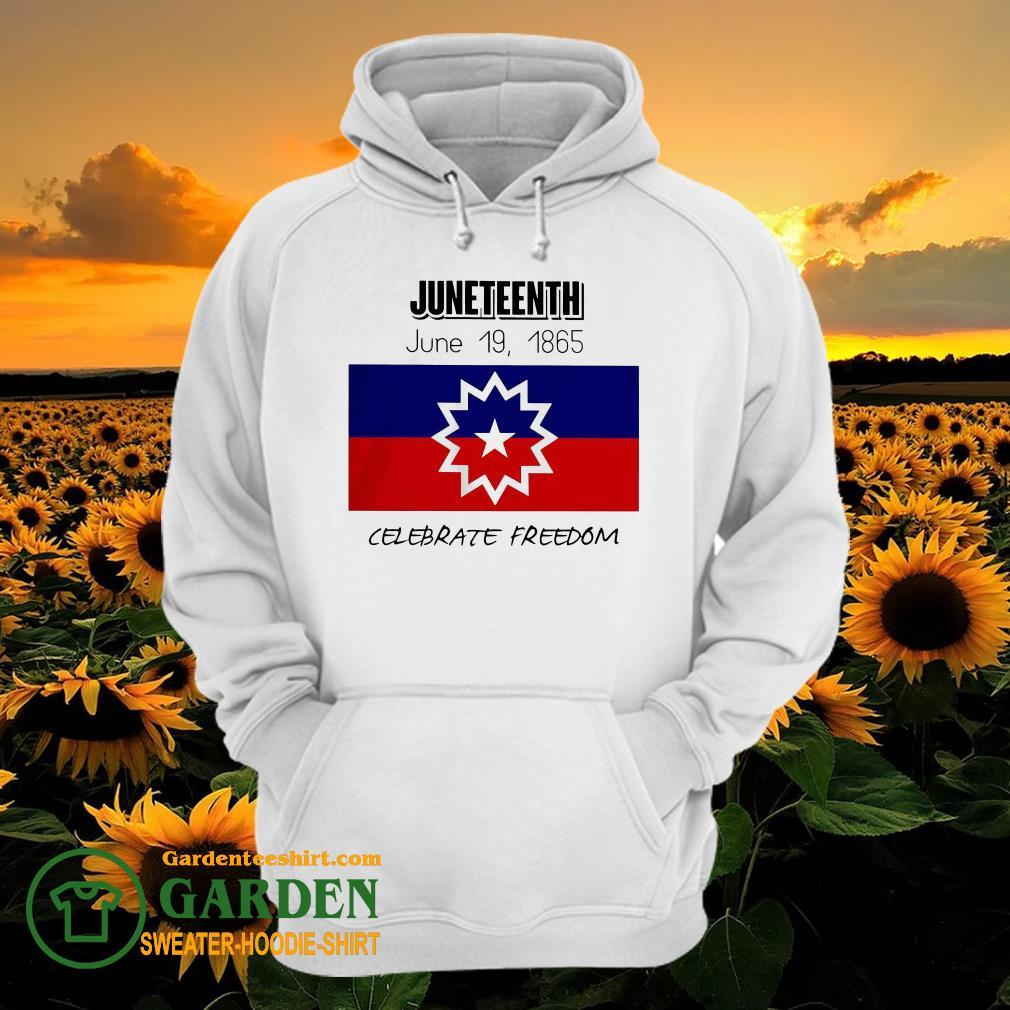 Juneteenth June 19 1865 Celebrate Freedom hoodie
