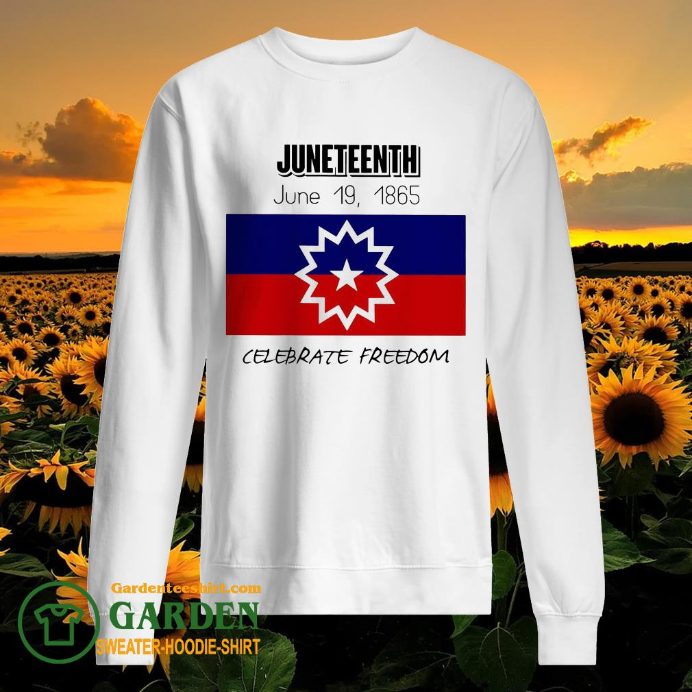 Juneteenth June 19 1865 Celebrate Freedom sweater