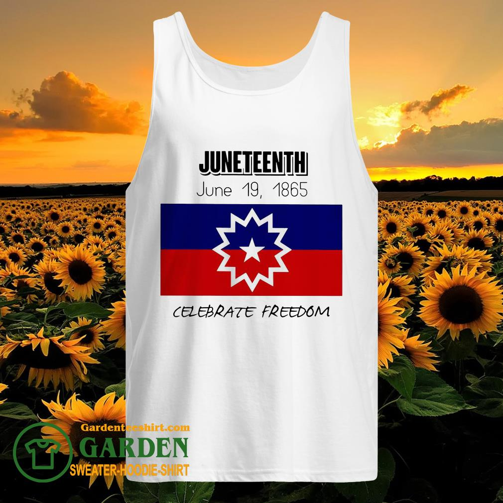 Juneteenth June 19 1865 Celebrate Freedom tank top