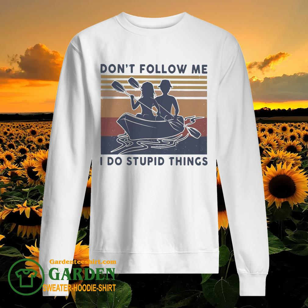 Kayaking don't follow me I do stupid things vintage sweater