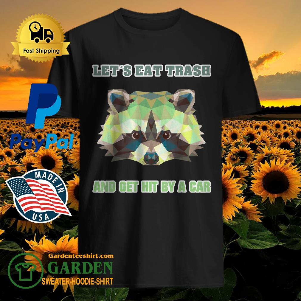 Let´s Eat Trash And Get Hit By A Car Waschbär Vintage Shirt
