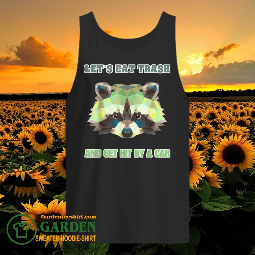 Let´s Eat Trash And Get Hit By A Car Waschbär Vintage tank toLet´s Eat Trash And Get Hit By A Car Waschbär Vintage tank top