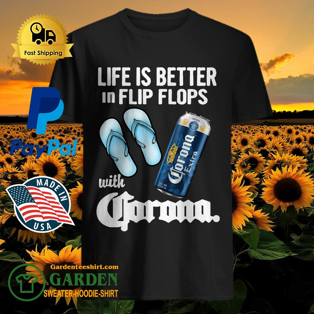 Life Is Better In Flip Flops With Crorono Shirt
