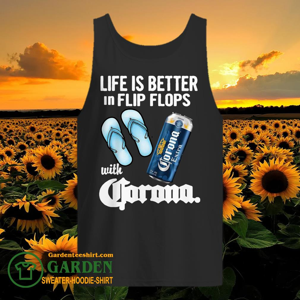 Life Is Better In Flip Flops With Crorono tank top