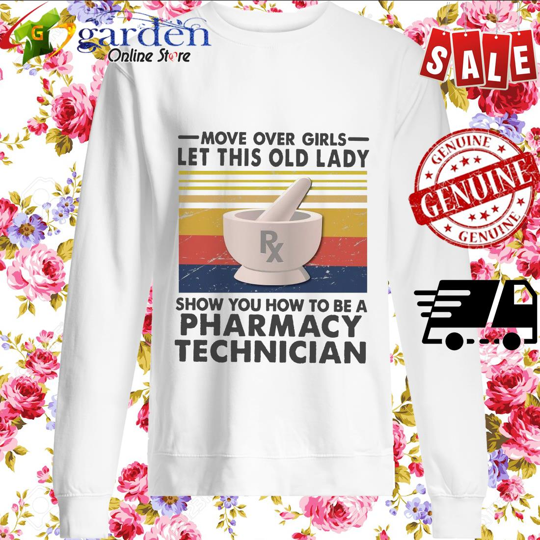 Move Over Girls Let This Old Lady Show You How To Be A Pharmacy Technician sweater