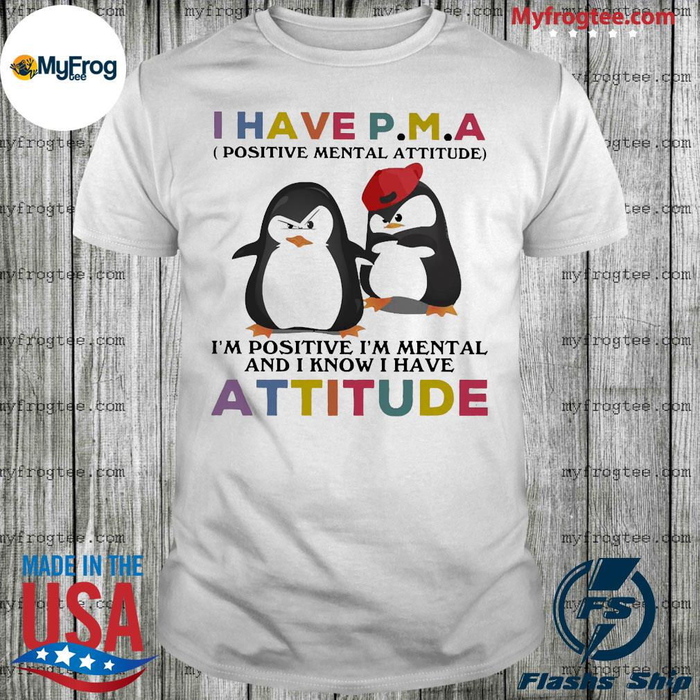 Penguins I hate PMA attitude shirt