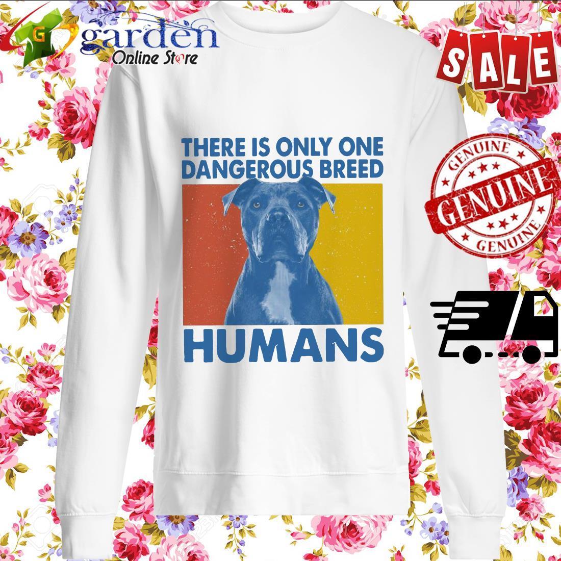 Pitbull There is only one Dangerous breed Humans vintage sweater