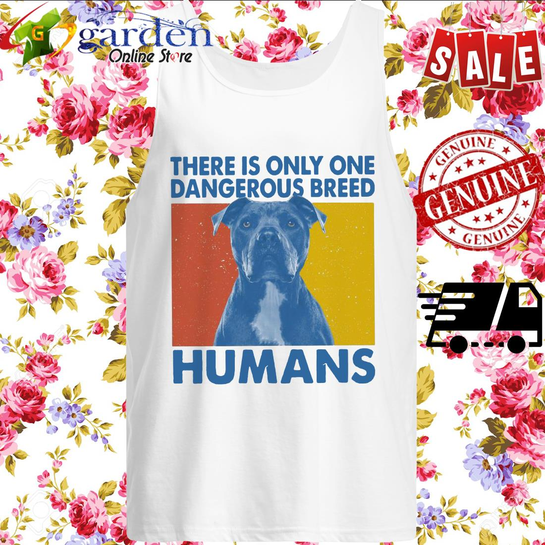 Pitbull There is only one Dangerous breed Humans vintage tank top
