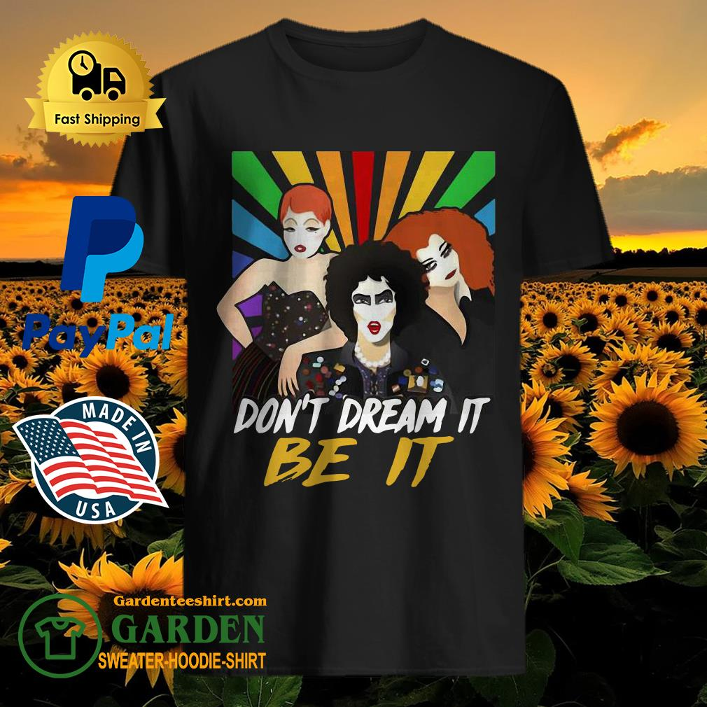Pretty Don't Dream It Be It Rocky Horror Picture Show Shirt