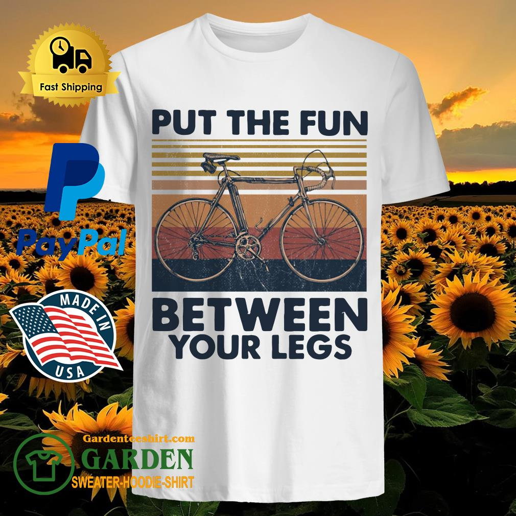 Put the fun between your legs cycling vintage shirt