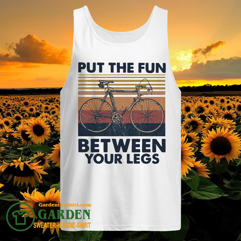Put the fun between your legs cycling vintage tank top