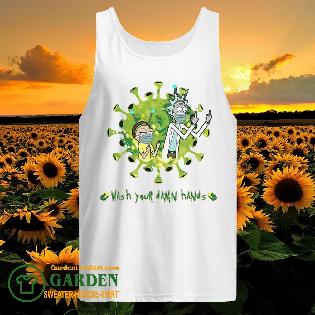 Rick And Morty Wash Your Damn Hands Covid-19 tank top