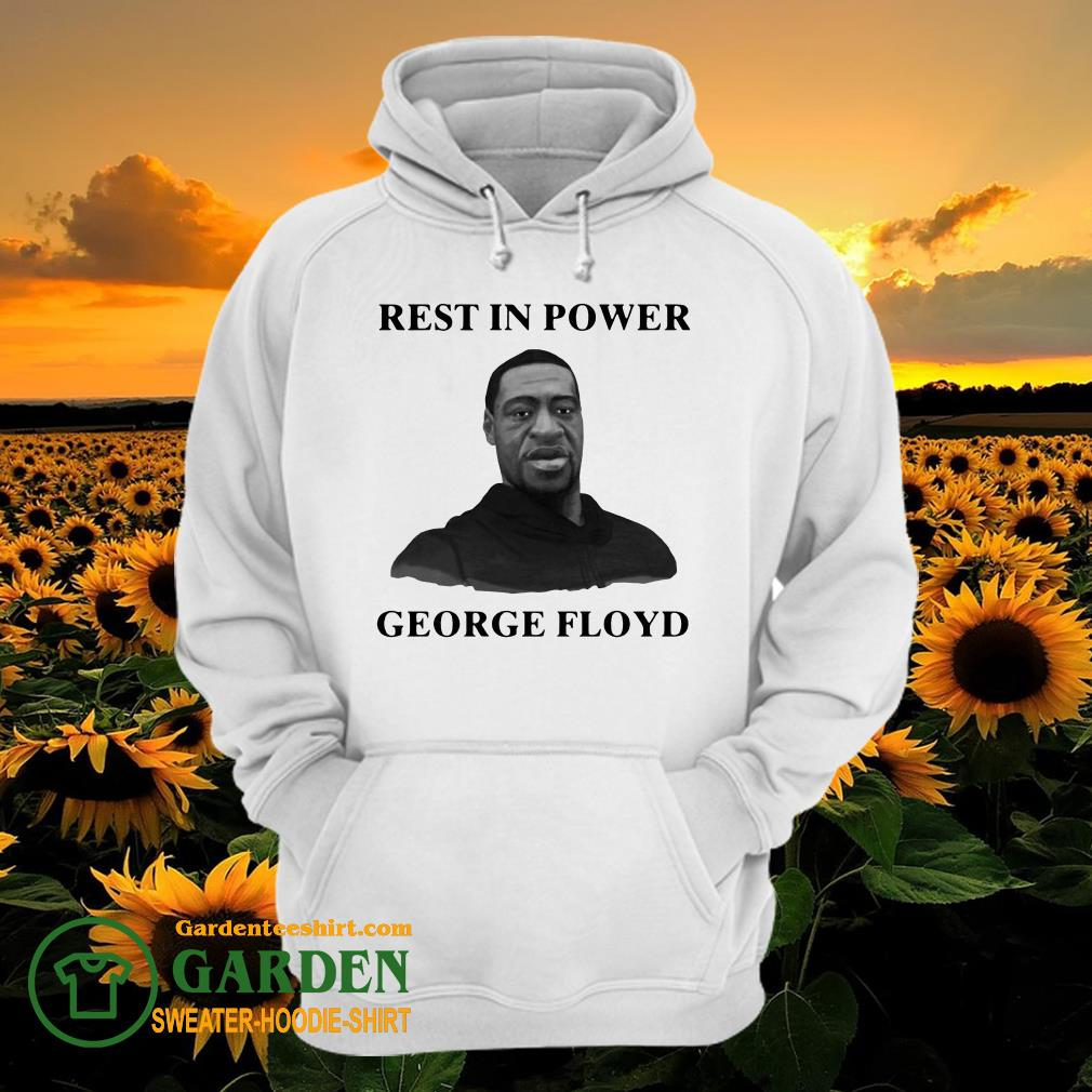 Rip Rest In Power George Floyd hoodie