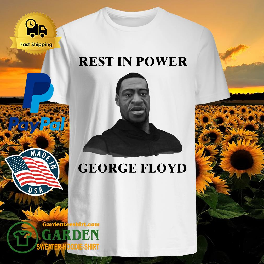 Rip Rest In Power George Floyd Shirt