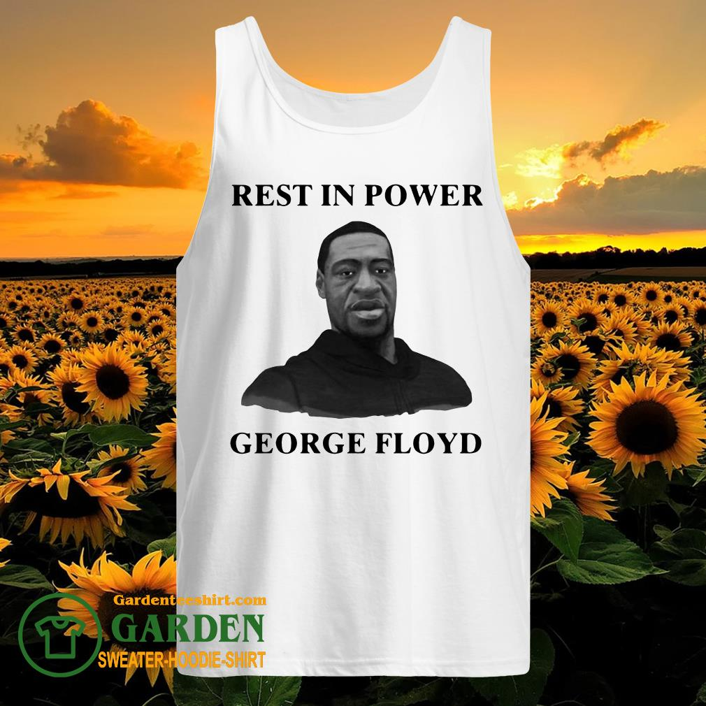 Rip Rest In Power George Floyd tank top