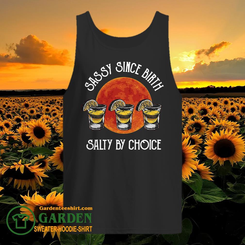 Sassy Since Birth Salty By Choice tank top