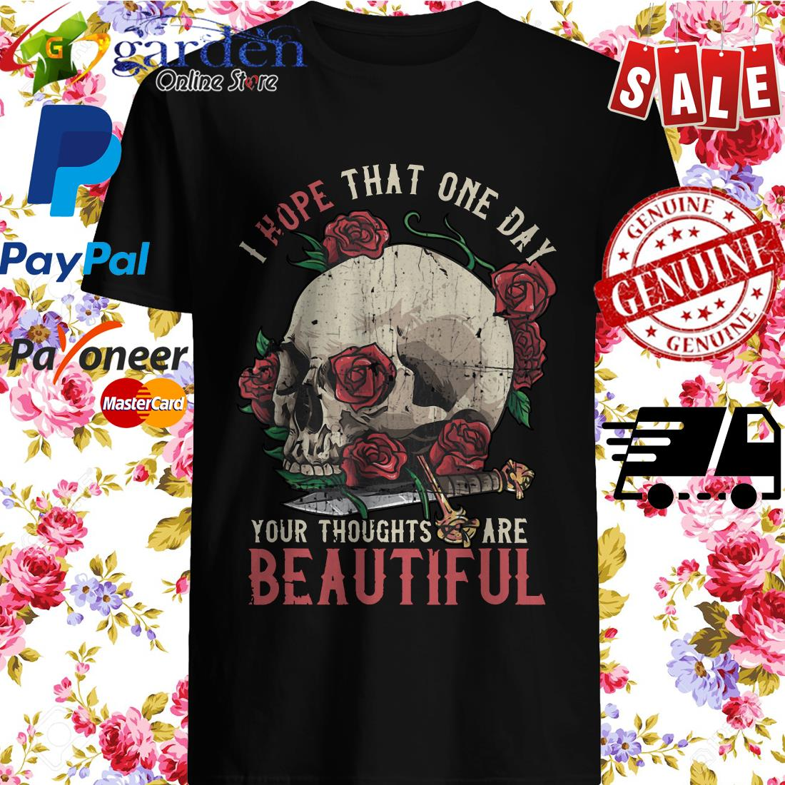 Skull rose I hope that one day your thoughts are beautiful shirt