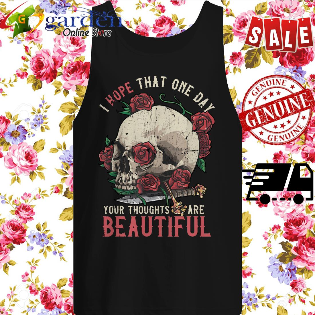 Skull rose I hope that one day your thoughts are beautiful tank top