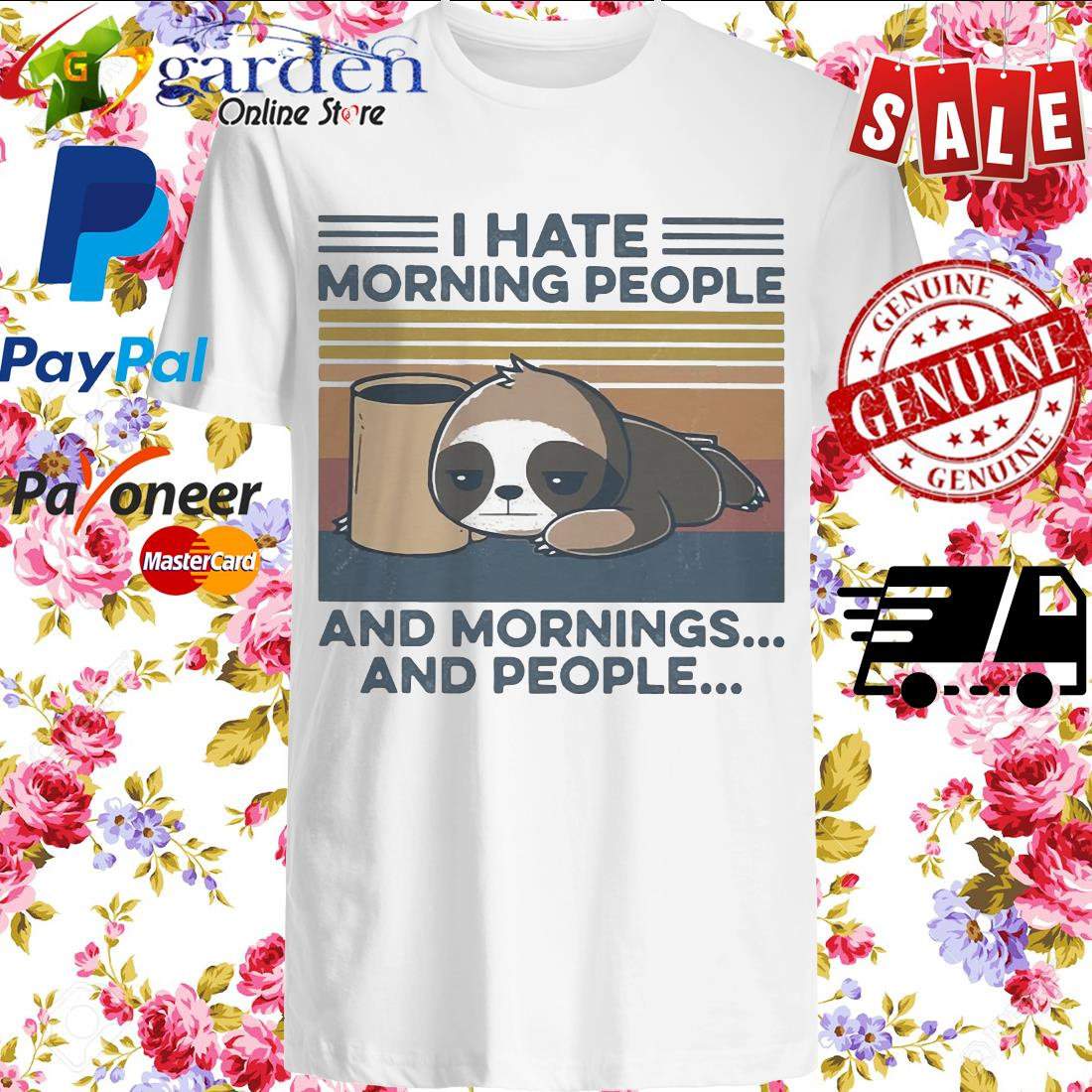 Sloth Drinking Coffee I Hate Morning People And Mornings And People Vintage shirt